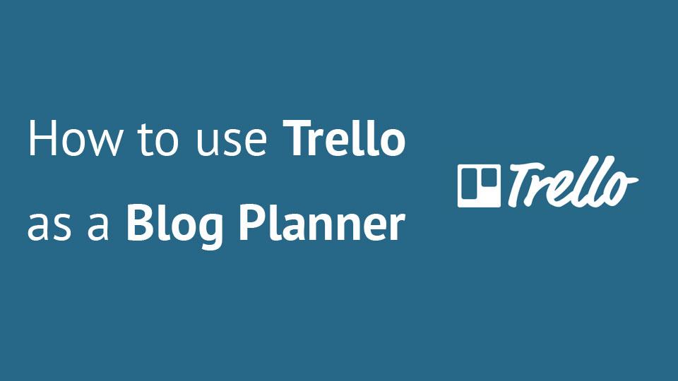 Use Trello as a Blog Planner
