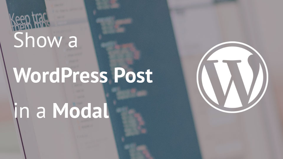 Show WordPress Post in a Modal