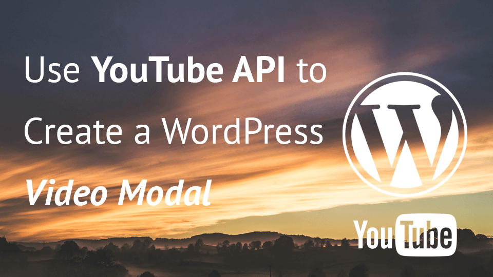 Use YouTube API to Create a WordPress Video Modal - Igor Benić