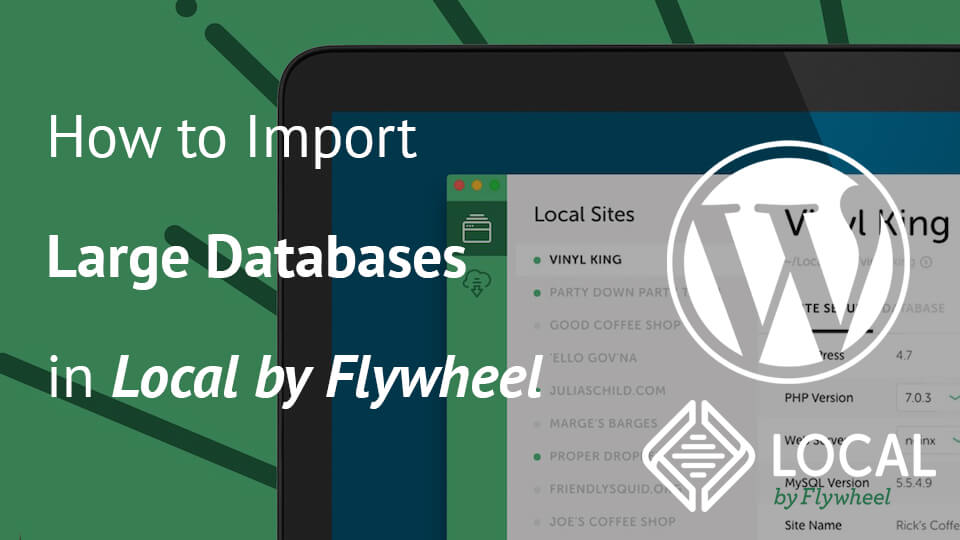 How to Import Large Databases in Local by Flywheel Sites - Igor Benić